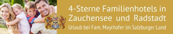 Familienhotels der Familie Mayrhofer - Radstadt und Zauchensee